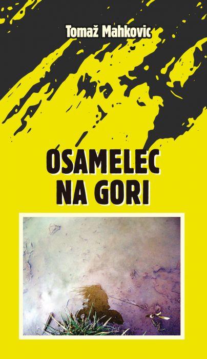 Tomaž Mahkovic: Osamelec na gori
