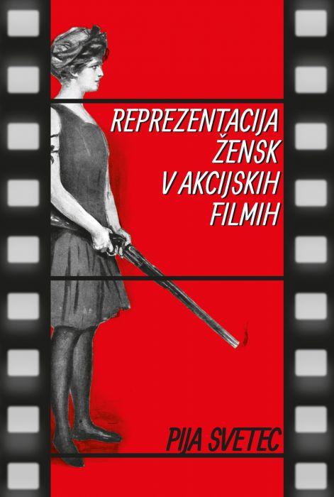 Pija Svetec: Reprezentacija žensk v akcijskih filmih