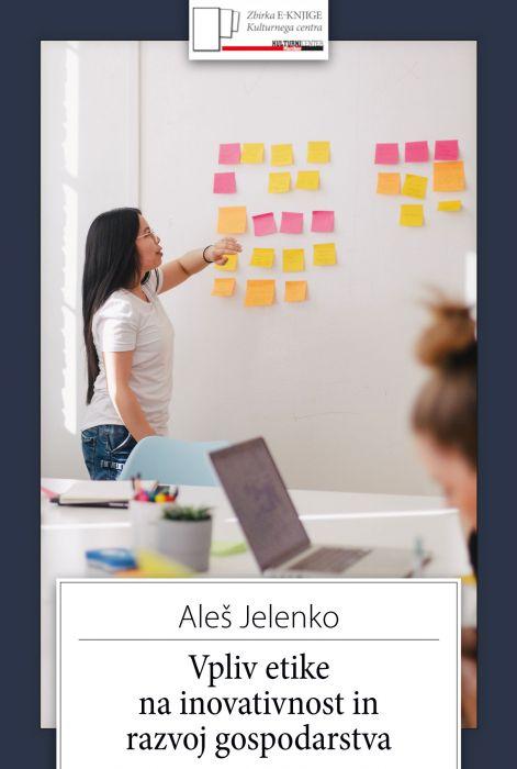 Aleš Jelenko: Vpliv etike na inovativnost in razvoj gospodarstva