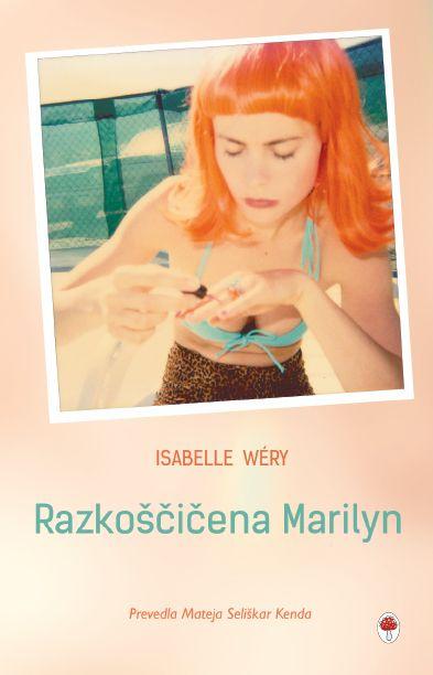 Isabelle Wéry: Razkoščičena Marylin