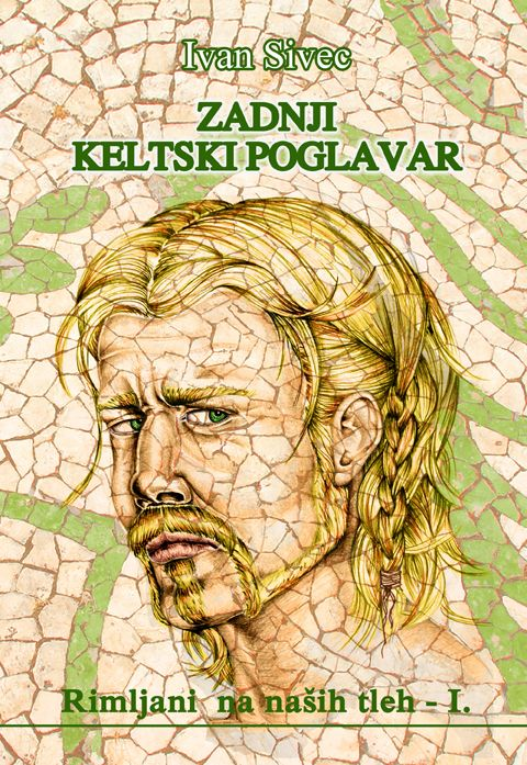 Ivan Sivec: Zadnji keltski poglavar