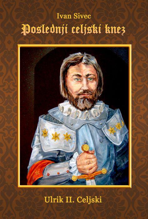 Ivan Sivec: Poslednji celjski knez