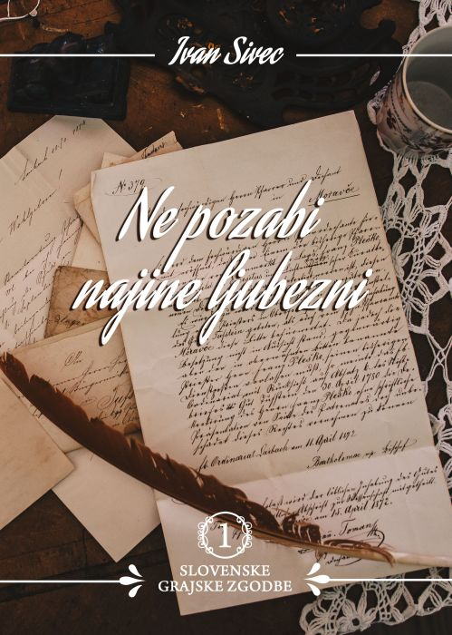 Ivan Sivec: Ne pozabi najine ljubezni