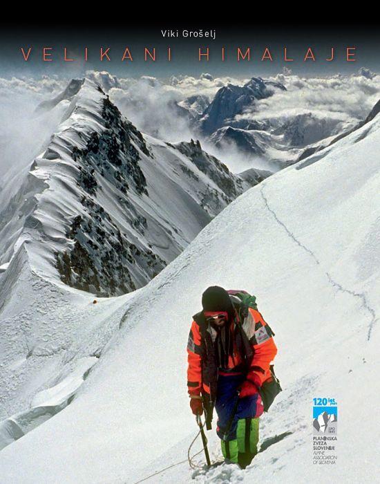 Viki Grošelj: Velikani Himalaje