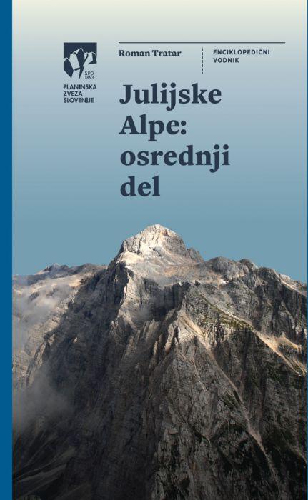 Roman Tratar: Julijske Alpe: osrednji del
