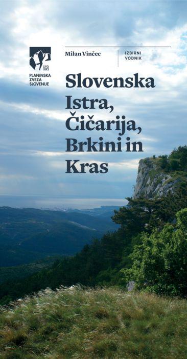 Milan Vinčec: Slovenska Istra, Čičarija, Brkini in Kras