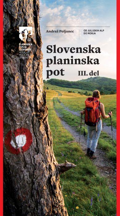 Andraž Poljanec: Slovenska planinska pot 3. del