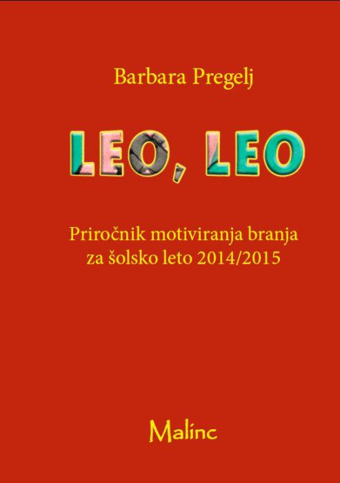 Barbara Pregelj: LEO, LEO: priročnik motiviranja branja za šolsko leto 2014/2015