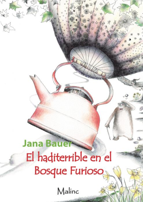 Jana Bauer: El haditerrible en el Bosque Furioso