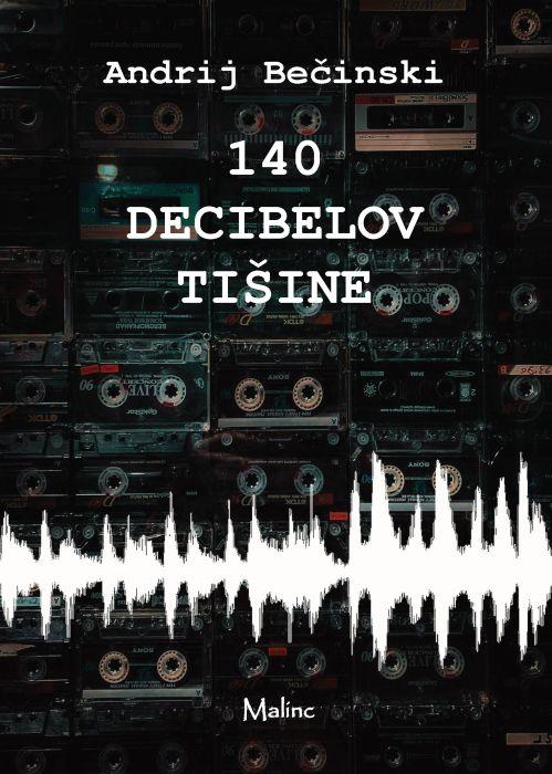 Andrij Bečinski: 140 decibelov tišine