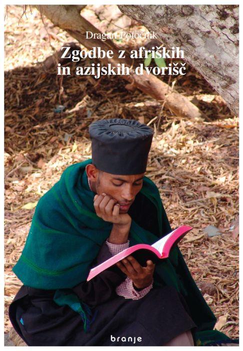 Dragan Potočnik: Zgodbe z afriških in azijskih dvorišč