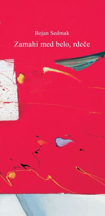 Bojan Sedmak: Zamahi med belo rdeče