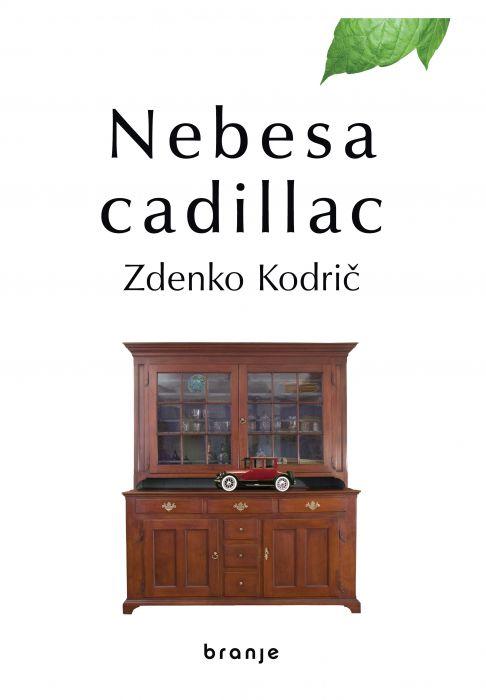 Zdenko Kodrič: Nebesa cadillac
