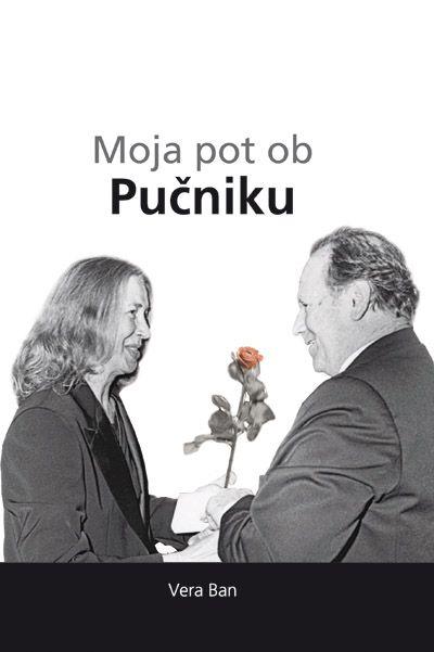 Vera Ban: Moja pot ob Pučniku