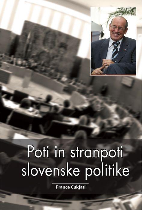 France Cukjati: Poti in stranpoti slovenske politike