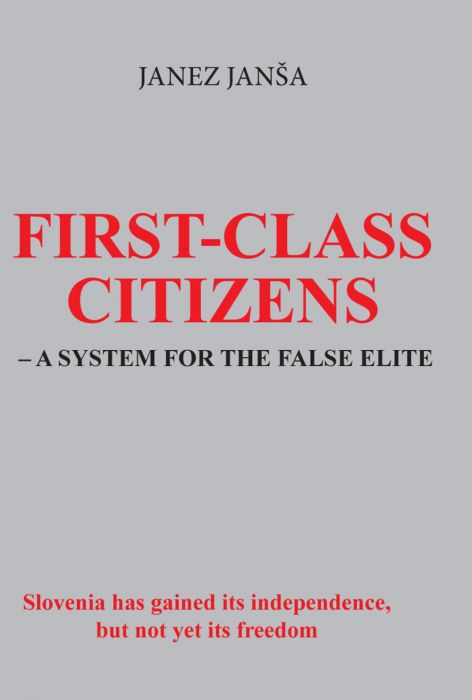 Janez Janša: First-Class Citizens - A System For The False Elite