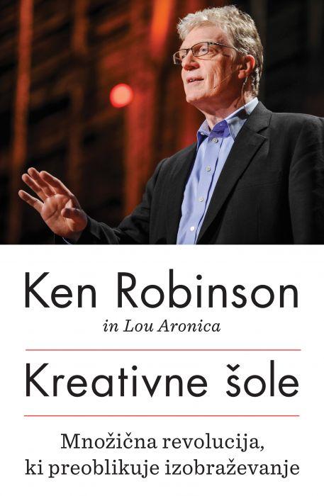 Ken Robinson in Lou Aronica: Kreativne šole