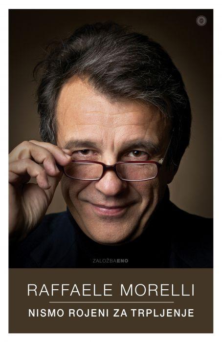 Raffaele Morelli: Nismo rojeni za trpljenje