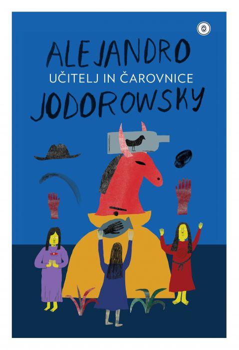 Alexandro Jodorowsky: Učitelj in čarovnice