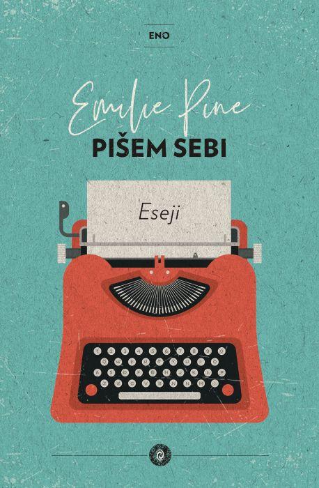 Emilie Pine: Pišem sebi