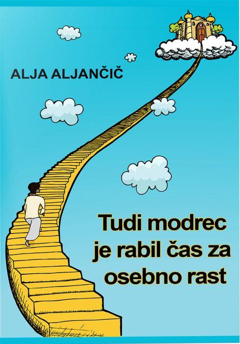 Alja Aljančič: Tudi modrec je rabil čas za osebno rast