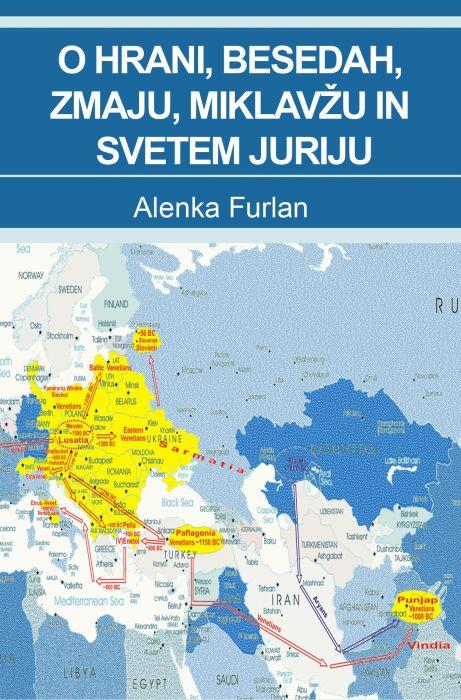 Alenka Furlan: O hrani, besedah, zmaju, Miklavžu in svetem Juriju