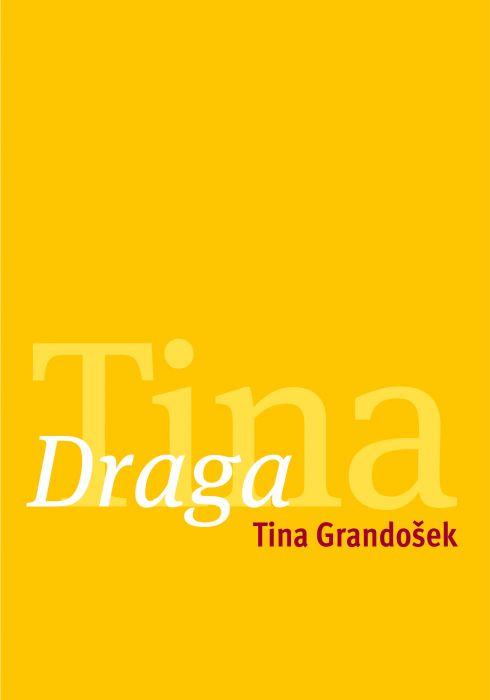 Tina Grandošek: Draga Tina