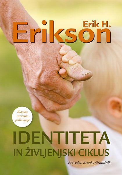 Erik H. Erikson: Identiteta in življenjski ciklus