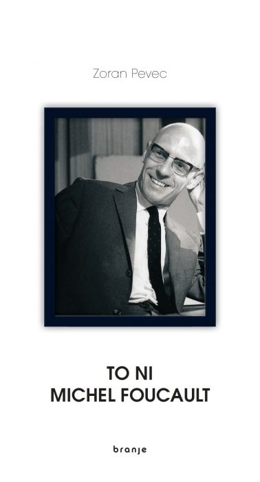 Zoran Pevec: To ni Michel Foucault