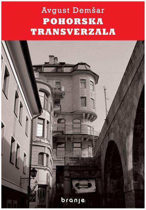 Avgust Demšar: Pohorska transverzala