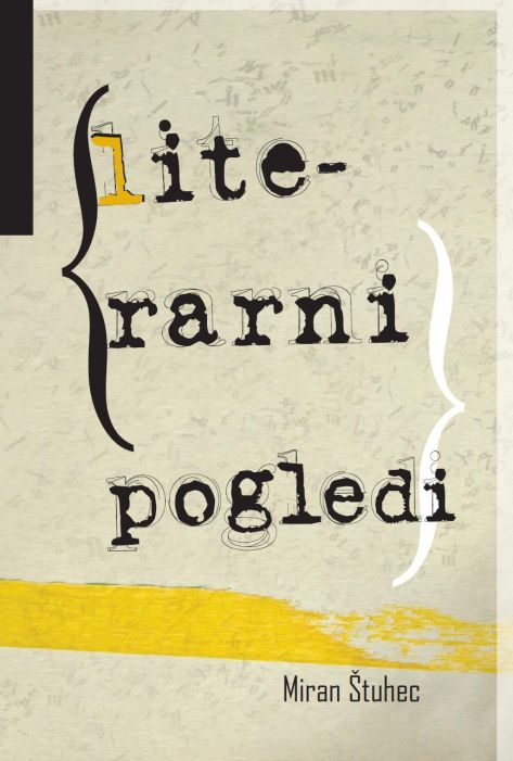 Miran Štuhec: Literarni pogledi