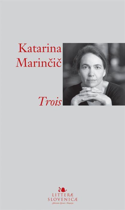 Katarina Marinčič: Trois