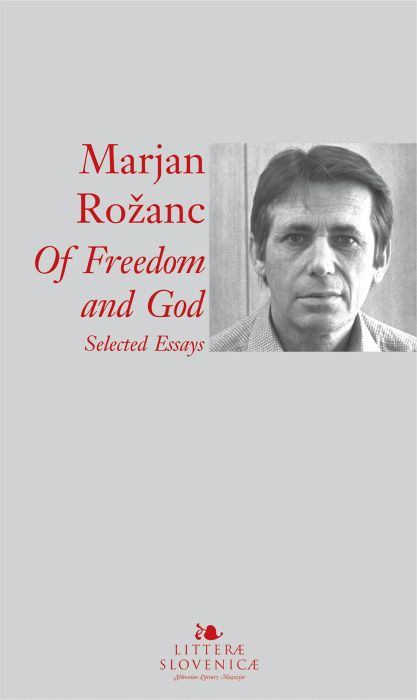 Marjan Rožanc: Of freedom and God