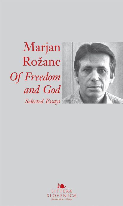 Marjan Rožanc: Of freedom and God