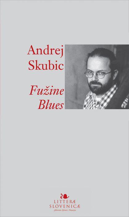 Andrej E. Skubic: Fužine blues