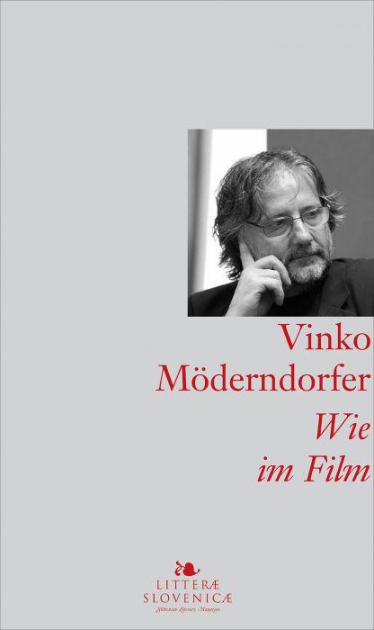 Vinko Möderndorfer: Wie im Film