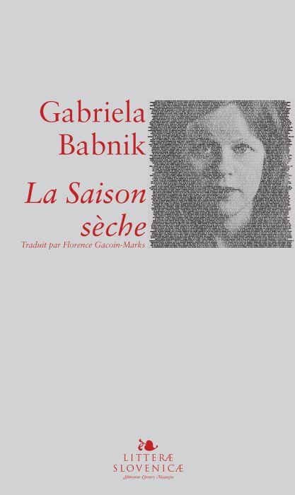 Gabriela Babnik: La Saison sèche