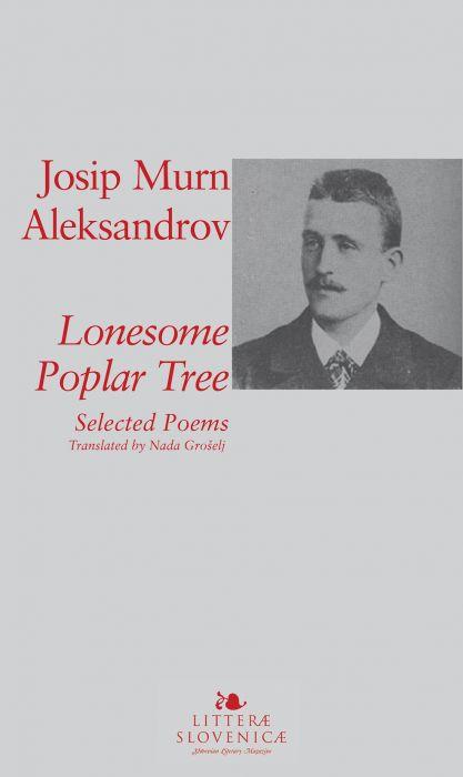 Josip Murn: Lonesome Poplar Tree