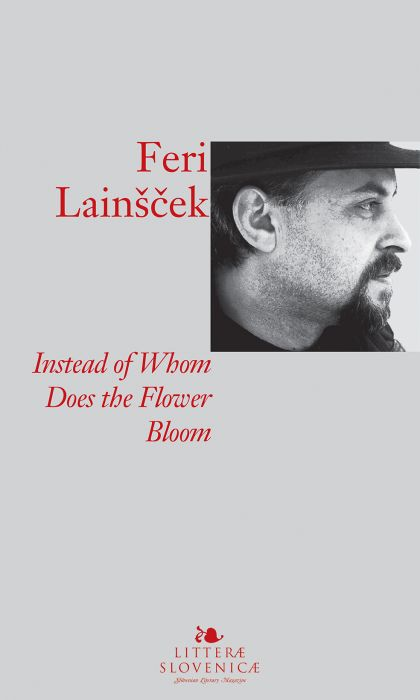 Feri Lainšek: Instead of Whom Does the Flower Bloom