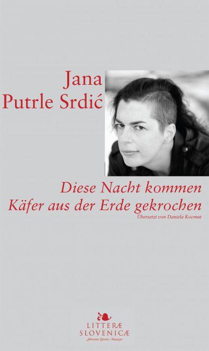 Jana Putle Srdić: Diese Nacht kommen Käfer aus der Erde gekrochen