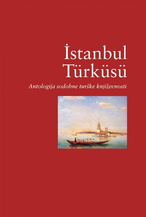 Ahmet Haşim, Yahya Kemal Beyathlı, ...: İstanbul Türküsü