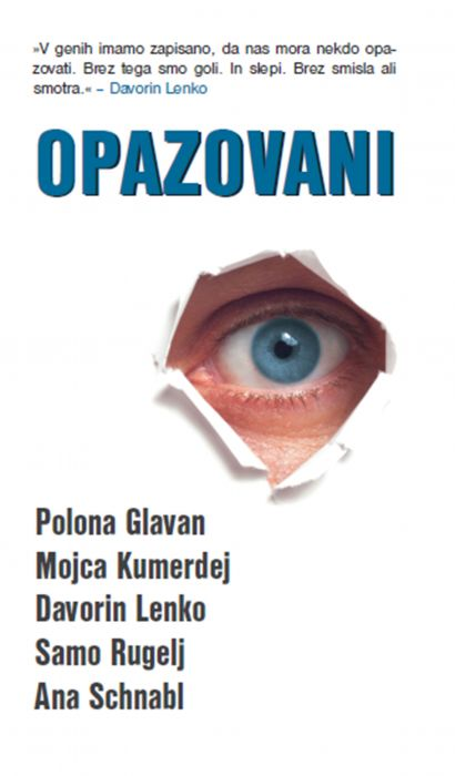Mojca Kumerdej, Davorin Lenko, Samo Ruglej, Ana Schnabel, Polona Glavan: Opazovani