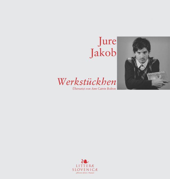 Jure Jakob: Werkstückchen
