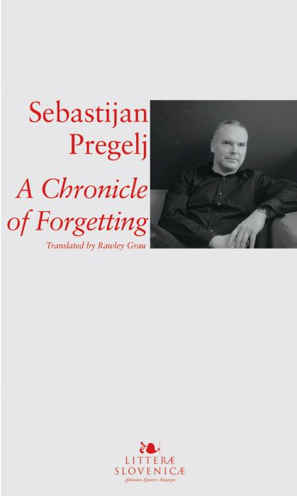 Sebastijan Pregelj: A Chronicle of Forgetting
