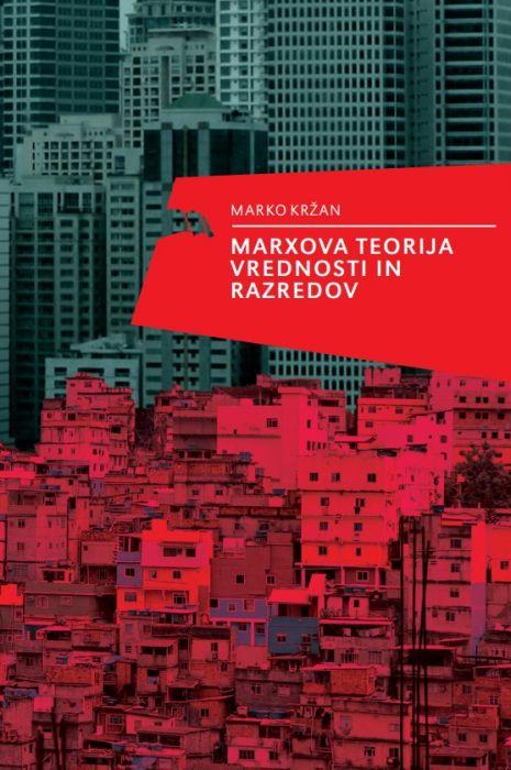 Marko Kržan: Marxova teorija vrednosti in razredov