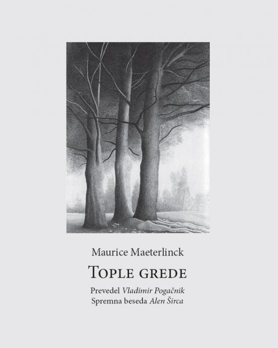 Maurice Maeterlinck: Tople grede