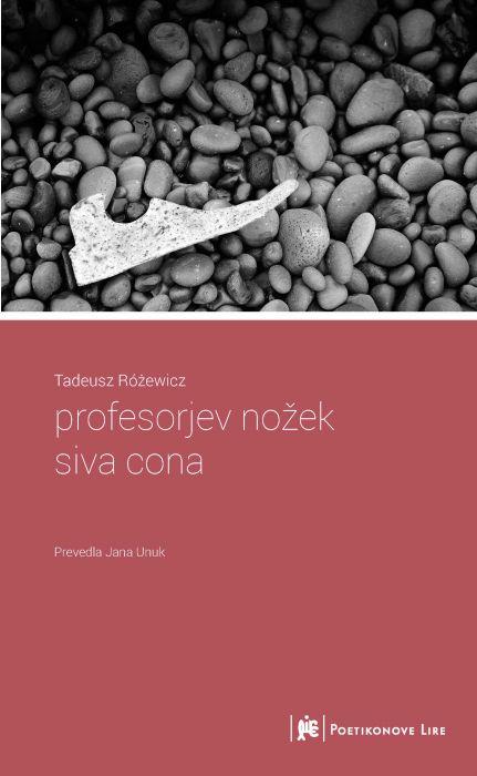 Tadeusz Różewicz: profesorjev nožek / siva cona