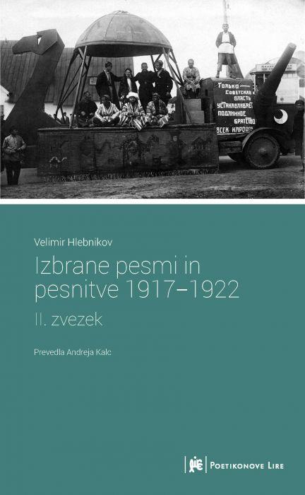 Velimir Hlebnikov: Izbrane pesmi in pesnitve 1917-1922, 2. zvezek
