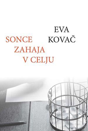 Eva Kovač: Sonce zahaja v Celju