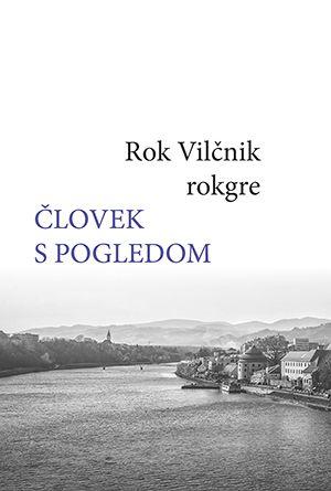 Rok Vilčnik: Človek s pogledom